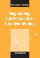 Negotiating the Personal in Creative Writing by Carl VANDERMEULEN
