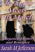 The Major Meets His Match by Sarah M Jefferson