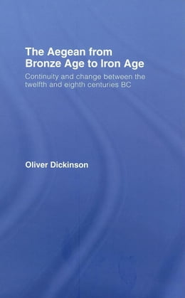 Book The Aegean from Bronze Age to Iron Age by Dickinson, Oliver