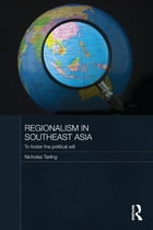Regionalism in Southeast Asia: To foster the political will