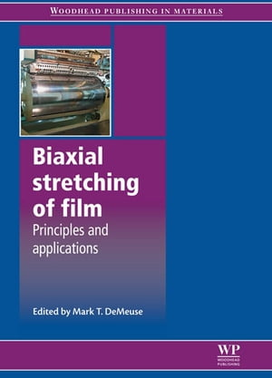Biaxial Stretching of Film Principles and Applications