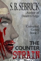 The Counter Strain by S. B. Sebrick