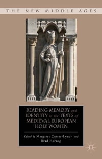 Reading Memory and Identity in the Texts of Medieval European Holy Women