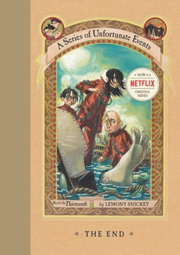Book A Series of Unfortunate Events #13: The End by Lemony Snicket