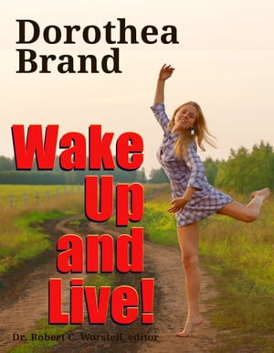 Dorothea Brande's Wake Up and Live!