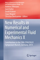 New Results in Numerical and Experimental Fluid Mechanics X: Contributions to the 19th STAB/DGLR…