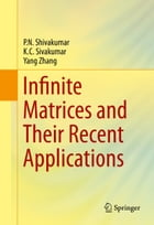 Infinite Matrices and Their Recent Applications by P.N. Shivakumar