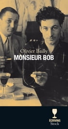 Monsieur Bob by Olivier Bailly