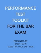 Performance Test Toolkit (for the Bar Exam) by Brian Hahn