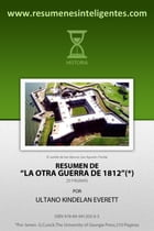 Resumen de La otra Guerra de 1812 de James G.Cusick by Ultano Kindelan Everett