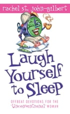 Laugh Yourself to Sleep by Rachel St. John-Gilbert