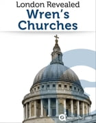 London Revealed: Wren's Churches by Approach Guides