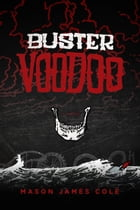 Buster Voodoo by Mason James Cole