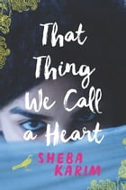 That Thing We Call a Heart Cover Image