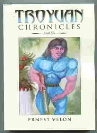 Troyuan Chronicles...Book Six