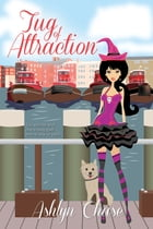 Tug of Attraction (Book 2 Love Spells Gone Wrong Series)