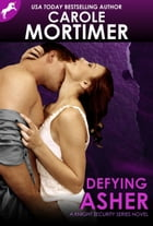 Defying Asher (Knight Security 1) by Carole Mortimer