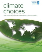 Climate Choices: How Should We Meet the Challenges of a Warming Planet by Michele Archie