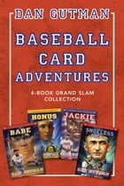 Baseball Card Adventures: 4-Book Grand Slam Collection: Honus & Me, Jackie & Me, Babe & Me, Shoeless Joe & Me by Dan Gutman