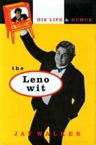 The Leno Wit: His Life and Humor by Bill Adler