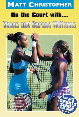 Book On the Court with...Venus and Serena Williams by Matt Christopher