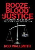 Booze, Blood & Justice