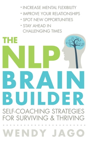 The NLP Brain Builder Self-coaching strategies for surviving and thriving