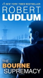 The Bourne Supremacy: Jason Bourne Book #2 by Robert Ludlum
