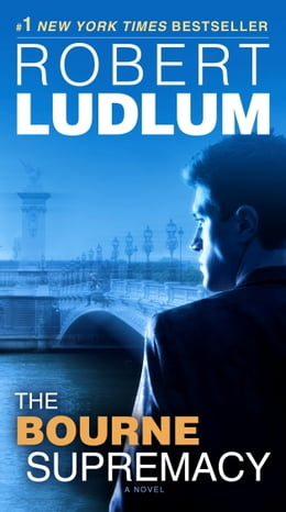 Book The Bourne Supremacy: Jason Bourne Book #2 by Robert Ludlum