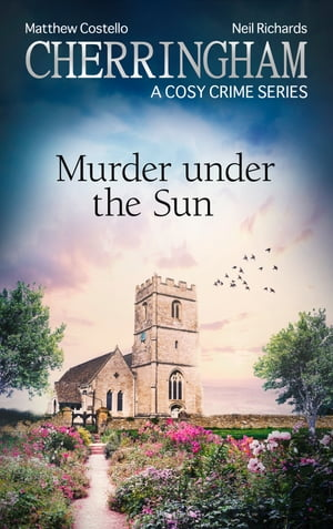 Cherringham - Murder under the Sun: A Cosy Crime Series