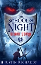 School of Night: Demon Storm by Justin Richards
