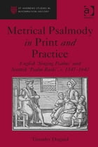 Metrical Psalmody in Print and Practice: English 'Singing Psalms' and Scottish 'Psalm Buiks', c…