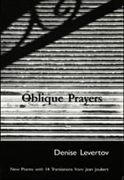 Oblique Prayers: Poetry by Denise Levertov