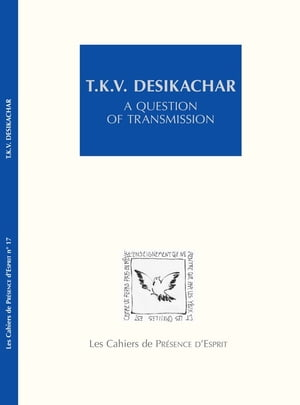T.K.V. Desikachar: A question of transmission by Laurence Maman