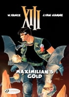 XIII - Volume 16 - maximilian's gold by William Vance