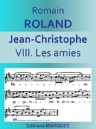 JEAN-CHRISTOPHE: VIII. Les amies by Romain ROLLAND