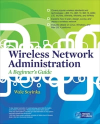 Wireless Network Administration A Beginner's Guide