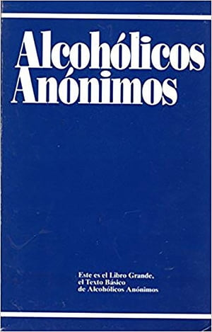 Alcoholicos Anonimos by Alcoholics Anonymous