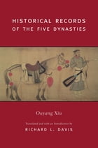 Historical Records of the Five Dynasties by Richard Davis