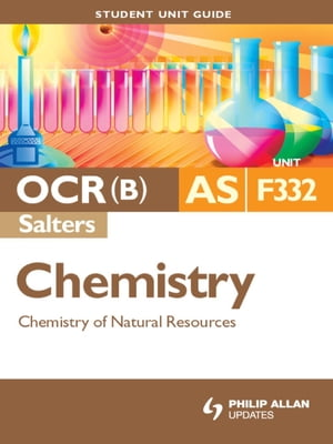 OCR(B) AS Chemistry (Salters) Student Unit Guide: Unit F332 Chemistry of Natural Resources