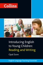 Collins Introducing English to Young Children: Reading and Writing (Collins Teaching Essentials) by Opal Dunn