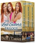 The Lost Sisters Trilogy Box Set by Dilys J. Carnie