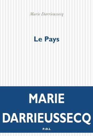 Le pays by Marie Darrieussecq