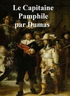 Le Capitaine Pamphile, in the original French by Alexandre Dumas