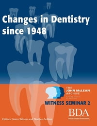 The Changes In Dentistry Since 1948 - The John Mclean Archive a Living History of Dentistry Witness…