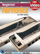 Harmonica Lessons for Beginners: Teach Yourself How to Play Harmonica (Free Video Available) by LearnToPlayMusic.com