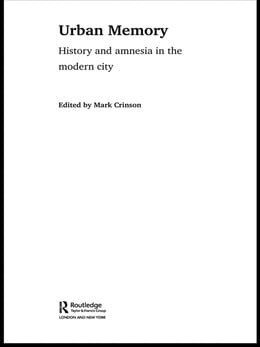 Book Urban Memory: History and Amnesia in the Modern City by Mark Crinson
