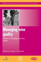 Managing Wine Quality: Oenology And Wine Quality