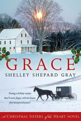 Book Grace: A Christmas Sisters of the Heart Novel by Shelley Shepard Gray