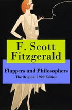 Flappers and Philosophers - The Original 1920 Edition by F. Scott Fitzgerald